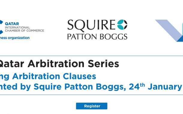 ICC Qatar Launches Arbitration Series with 'Drafting Arbitration Clauses' Presented by Squire Patton Boggs