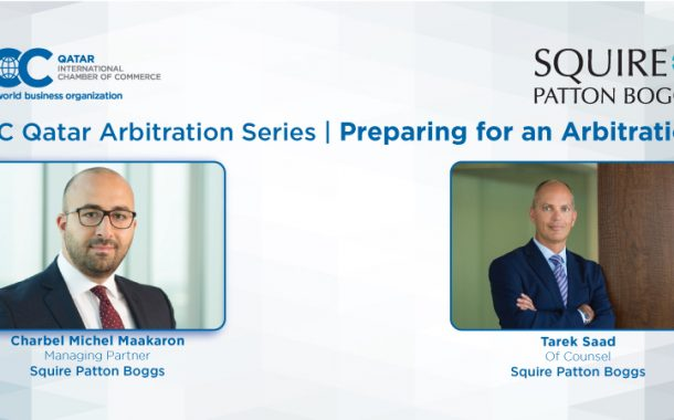 """ICC Qatar in association with Squire Patton Boggs to hold seminar on """"Preparing for an Arbitration"""""""