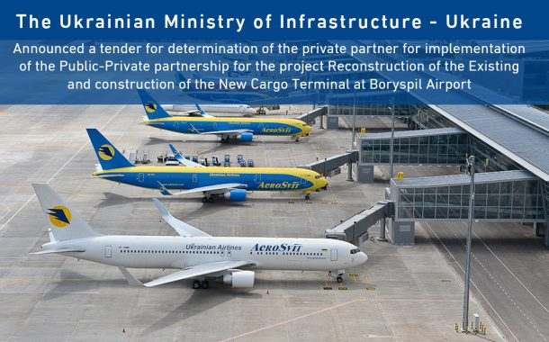 The Ukrainian Ministry of Infrastructure - Tender for New Cargo Terminal at Boryspil Airport