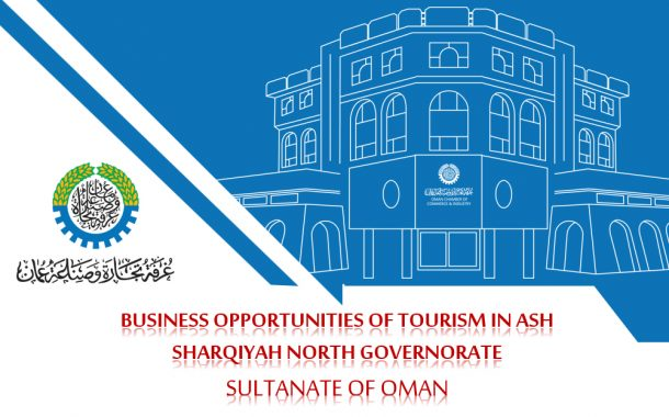Business Opportunities of Tourism in Ash Sharqiyah North Governorate - Sultanate of Oman
