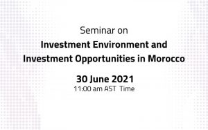 """Seminar on """"Investment Environment and Investment Opportunities in Morocco"""" @ Via Zoom App"""