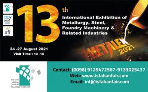13th International Exhibition of Steel and Metallurgy (METALEX 2021) @ Isfahan International Exhibition Center (IIEC)