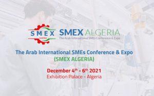The Arab International Small and Medium Enterprises Conference & Expo (SMEX ALGERIA) @ Exhibition Palace