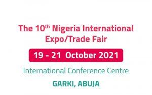The 10th Nigeria International - Expo/Trade Fair @ International Conference Centre